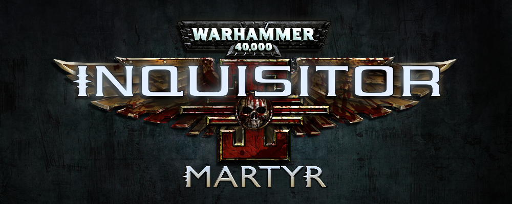 GC15 – Warhammer 40k: Inquisitor – Martyr