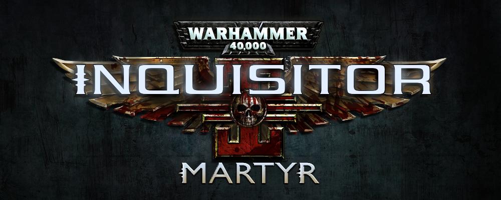 GC15 – Warhammer 40k: Inquisitor – Martyr