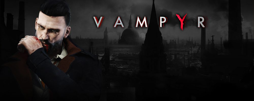 "Vampyr: ""Becoming the monster""-Trailer"