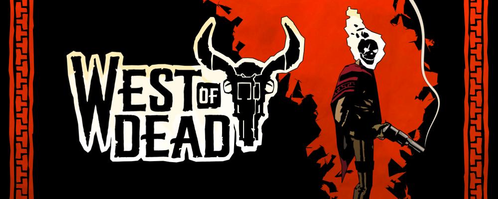 West of Dead – Brutaler Western [Review]